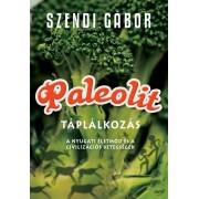 Szendi Gábor: A paleolit táplálkozás