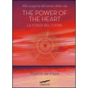 Baptiste De Pape The power of the heart. La forza del cuore ISBN:9788863808995
