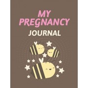 My Pregnancy Journal: Pregnancy Planner Gift - Trimester Symptoms - Organizer Planner - New Mom Baby Shower Gift - Baby Expecting Calendar -, Paperback/Patricia Larson
