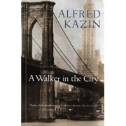 A Walker in the City, Paperback/Alfred Kazin