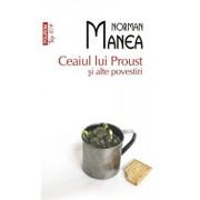 Ceaiul lui Proust si alte povestiri (Top 10+)/Norman Manea