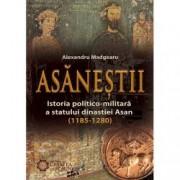 Asanestii. Istoria politico-militara a statului dinastiei Asan 1185-1280