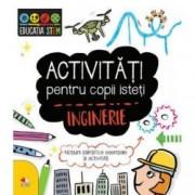 Activitati pentru copii isteti - Inginerie