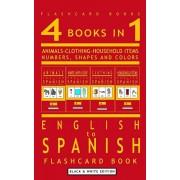 4 books in 1 - English to Spanish Kids Flash Card Book: Black and White Edition: Learn Spanish Vocabulary for Children, Paperback/Flashcard Books