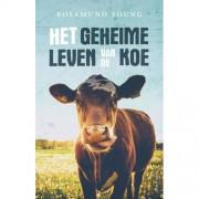 Het geheime leven van de koe - Rosamund Young