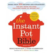 The Instant Pot Bible: More Than 350 Recipes and Strategies: The Only Book You Need for Every Model of Instant Pot, Paperback