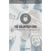 The Volunteer Code: How to Recruit and Care for Volunteers, Paperback