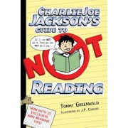 Charlie Joe Jackson's Guide to Not Reading, Paperback