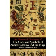 An Illustrated Dictionary of the Gods and Symbols of Ancient Mexico and the Maya, Paperback
