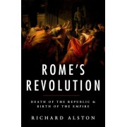 Rome's Revolution: Death of the Republic and Birth of the Empire, Paperback