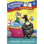Commander in Cheese #4: The Birthday Suit, Paperback