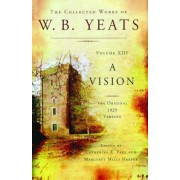 The Collected Works of W.B. Yeats Volume XIII: A Vision: The Original 1925 Version, Paperback
