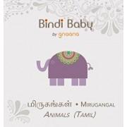 Bindi Baby Animals (Tamil): A Beginner Language Book for Tamil Children, Hardcover/Aruna Hatti