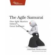 The Agile Samurai: How Agile Masters Deliver Great Software, Paperback