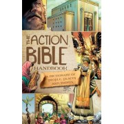The Action Bible Handbook: A Dictionary of People, Places, and Things, Hardcover