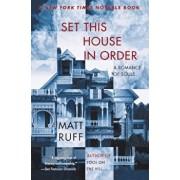 Set This House in Order: A Romance of Souls, Paperback/Matt Ruff