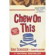 Chew on This: Everything You Don't Want to Know about Fast Food, Paperback/Charles Wilson