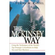 McKinsey Way - Using the Techniques of the World's Top Strategic Consultants to Help You and Your Business (Rasiel Ethan M.)(Cartonat) (9780070534483)
