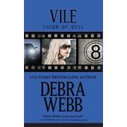 Vile: The Faces of Evil Book 8, Paperback/Debra Webb