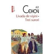 Livada de visini. Trei surori (Top 10+)/A.P. Cehov