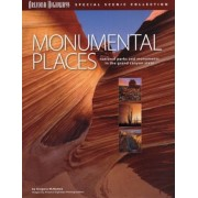 Monumental Places: National Parks and Monuments in the Grand Canyon State, Paperback