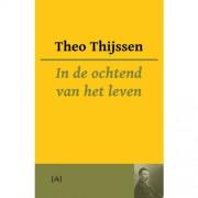 In de ochtend van het leven - Theo Thijssen
