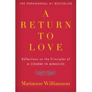 A Return to Love: Reflections on the Principles of a Course in Miracles, Paperback/Marianne Williamson