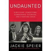 Undaunted: Surviving Jonestown, Summoning Courage, and Fighting Back, Hardcover/Jackie Speier