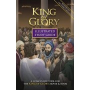 King of Glory Illustrated Study Guide: A Companion Tool for the King of Glory Movie & Book, Paperback/P. D. Bramsen