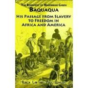 The Biography of Mahommah Gardo Baquaqua: His Passage from Slavery to Freedom in Africa and America, Paperback/Mahommah Gardo Baquaqua