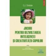 Jocuri pentru dezvoltarea inteligentei si creativitatii copiilor - C.J. Simister