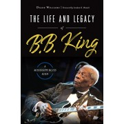 The Life and Legacy of B.B. King: A Mississippi Blues Icon, Paperback/Diane Williams