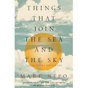 Things That Join the Sea and the Sky: Field Notes on Living, Paperback
