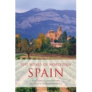 The Wines of Northern Spain: From Galicia to the Pyrenees and Rioja to the Basque Country, Paperback/Sarah Jane Evans