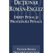 Dictionar roman-englez. Drept penal si procedura penala - Teodor Manea Dragos Lucian Ivan