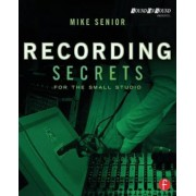 Recording Secrets for the Small Studio, Paperback