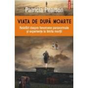 Viata De Dupa Moarte - Patricia Pearson