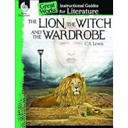 The Lion, the Witch and the Wardrobe: An Instructional Guide for Literature: An Instructional Guide for Literature, Paperback/Kristin Kemp