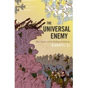 The Universal Enemy: Jihad, Empire, and the Challenge of Solidarity, Hardcover/Darryl Li