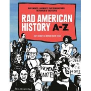 Rad American History A-Z: Movements and Moments That Demonstrate the Power of the People, Hardcover/Kate Schatz