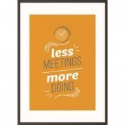 Falikép, motivációs, 50x70 cm, fekete keret, PAPERFLOW \Less meetings more doing\