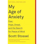 My Age of Anxiety: Fear, Hope, Dread, and the Search for Peace of Mind, Paperback