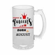 Crazy Sutra Funny and Cool Quote Queen Are Born In August Printed Frosted Glass Beer Mug for Friends/Brother/Boyfriend (500ml)