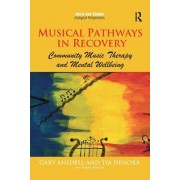 Musical Pathways in Recovery: Community Music Therapy and Mental Wellbeing