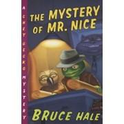 The Mystery of Mr. Nice, Paperback/Bruce Hale