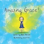 Amazing Grace!, Paperback/Diane Harrison