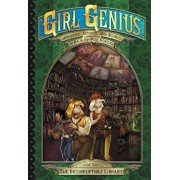 Girl Genius: The Second Journey of Agatha Heterodyne Volume 3: The Incorruptible Library, Paperback/Phil Foglio