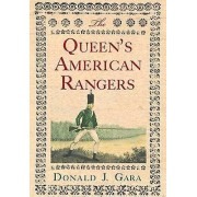 The Queens American Rangers The Most Celebrated Loyalist Regiment of the American Revolution par Donald J Gara