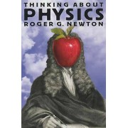 Thinking about Physics par Newton & Roger G.