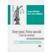Drept Penal. Partea Speciala. Caiet De Seminar - Sergiu Bogdan Dorin Alina Serban